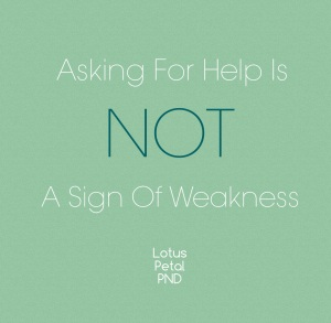 Asking For Help Is Not A Sign Of Weakness xx